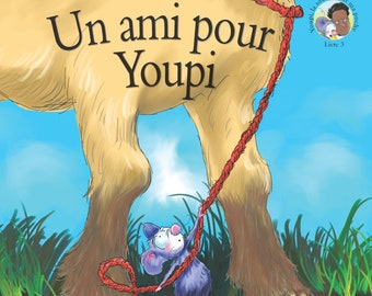 Un ami pour Youpi (Book 3 in the Happy the Pocket Mouse Series in French)