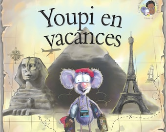 Youpi en vacances (Book 4 in the Happy the Pocket Mouse Series in French)