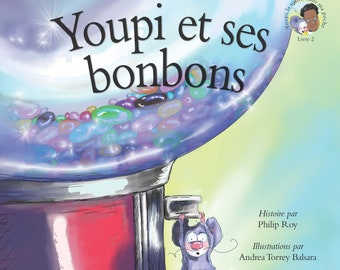 Youpi et ses bonbons (Book 2 in the Happy the Mouse Series in French)