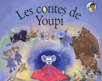 Les contes de Youpi (Book 1 in the Happy the Pocket Mouse Series in French)