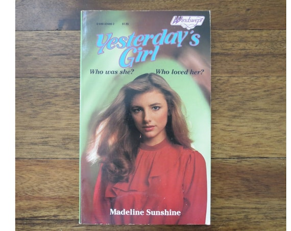 YA Fiction Paperback / 80's Teen Book / 1980's Young Adult Fiction / Windswept Series / Yesterday's Girl by Madeline Sunshine Summer Reading