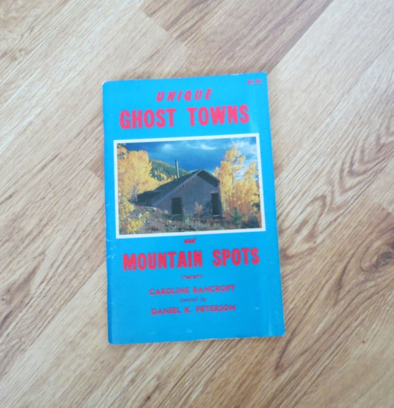 Colorado Ghost Town Book / Ghost Town Guide / Vintage Colorado Book / Unique Ghost Towns and Mountain Spots / Colorado History
