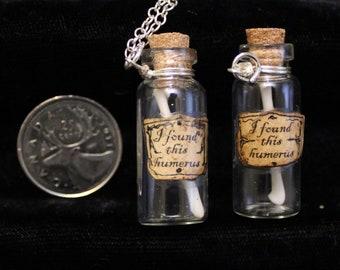 I Found This Humerus pendant
