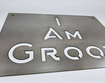 I am Groot Metal Sign