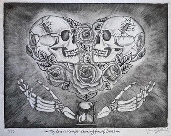 My Love is stronger than my fear of Death ~ Plexiglass Etching Print
