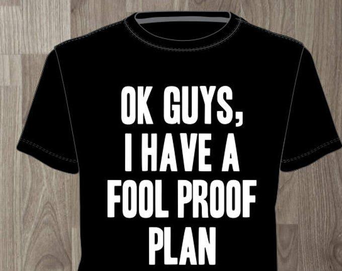 OK Guys I have a Fool Proof Plan- Men's T-shirt Impractical Jokers Fan Made Shirt (#63)