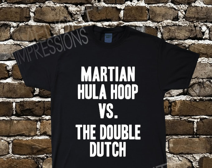 Martian Hula Hoop VS. The Double Dutch- Men's Impractical Jokers Fan Made Shirt #41