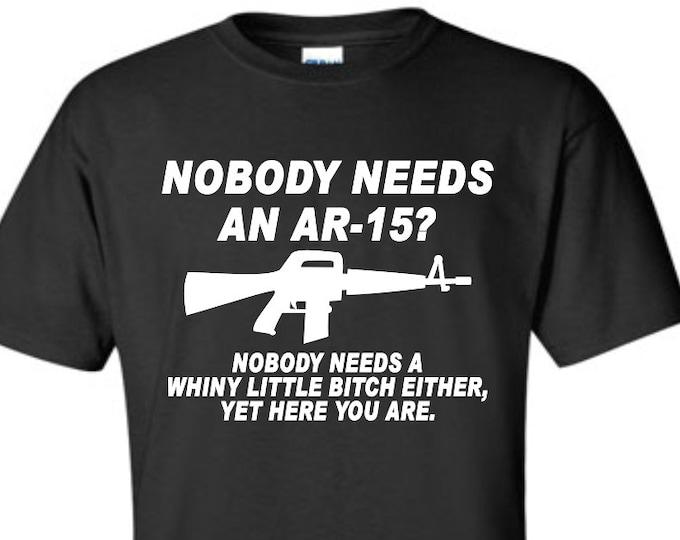 Nobody Needs An Ar-15? -Men's T-Shirt #47