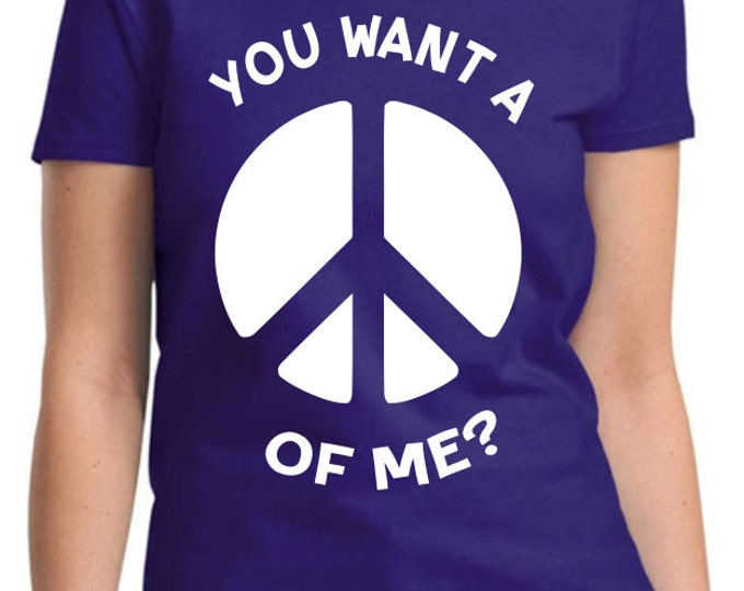 You Want a Peace of Me? Passive Aggressive Hippy- Women's T-Shirt #42