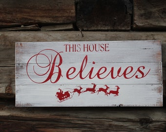 Christmas Sign, This House Believes, wood sign, rustic wood, red, white, with santa and reindeer
