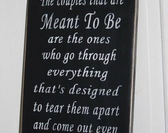 The couples that are Meant to be together wood wedding sign