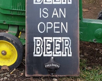 The Best Beer Is An Open Beer - Rustic Wood Mounted Bottle Opener - Great for Any Occasion/ father's day sign