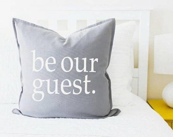 Be Our Guest Pillow Cover - Gray or White - Beauty and the Beast, Guest Room, Home Decor, Christmas, Gift for Her, Housewarming Gift