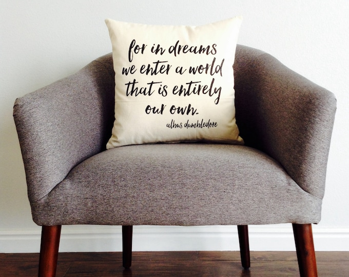 "Book Quote ""For In Dreams We Enter a World"" Pillow - Pillow Cover, Harry Potter, Wizard, Book Lover, Gift for Her, Gift for Him"
