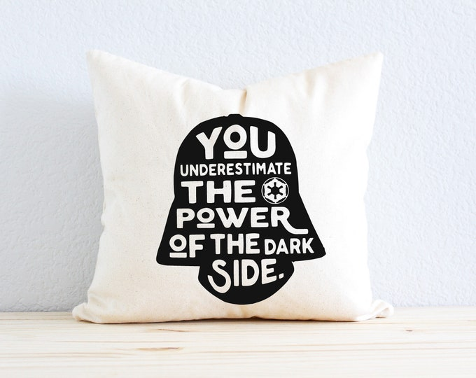 """Star Wars Pillow - """"You Underestimate The Power of the Dark Side"""" Darth Vader Quote"""