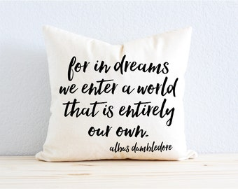 "Harry Potter Pillow - ""For In Dreams"" Albus Dumbledore Quote"