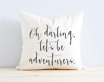 Oh Darling Let's Be Adventurers - Home Decor, Gift for Her, Gift for Mom, Grad Gift, Wanderlust, Traveler, Adventure Awaits
