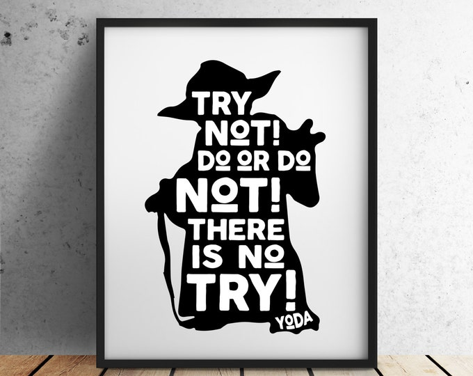 """Star Wars Digital Download """"Try Not! Do or Do Not! There Is No Try!"""" Yoda Quote - Artwork, Wall Art, Star Wars Geekery,  Star Wars Geek Gift"""