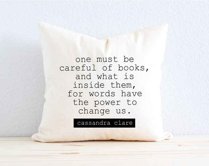 """Clockwork Angel Cassandra Clare """"One Must Be Careful of Books, and What is Inside Them, For Words Have the Power to Change Us """" Quote Pillow"""