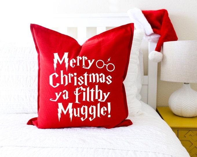 """Christmas Decor """"Merry Christmas Ya Filthy Muggle"""" Pillow Cover"""
