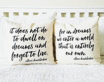 "Harry Potter Pillow Set - ""It Does Not Do to Dwell on Dreams"" and ""For in Dreams"" Albus Dumbledore Quotes"
