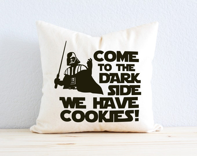 """Star Wars Pillow - """"Come to the Dark Side, We Have Cookies"""" Darth Vader Quote"""