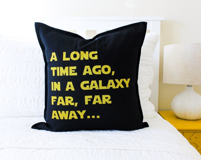 """Star Wars Pillow Cover """"A Long Time Ago, In a Galaxy Far, Far Away"""" Quote"""