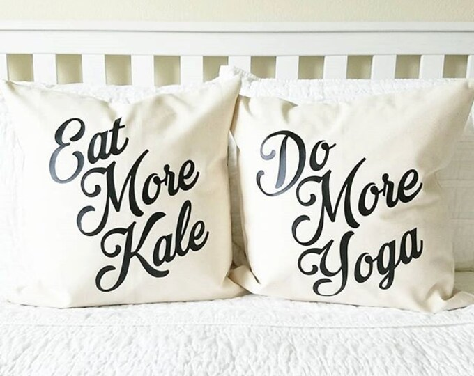 Eat More Kale & Do More Yoga Pillow Set - Healthy, Fitness, Gift for Her, Gift for Mother, Mother's Day Gift, Home Decor, Workout