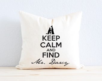 "Jane Austen ""Keep Calm and Find Mr. Darcy"" Pillow"