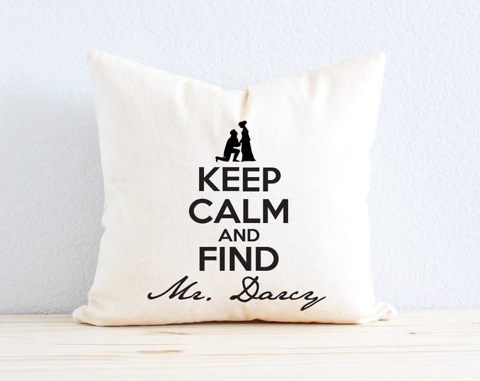 "Jane Austen ""Keep Calm and Find Mr. Darcy"" Pillow"