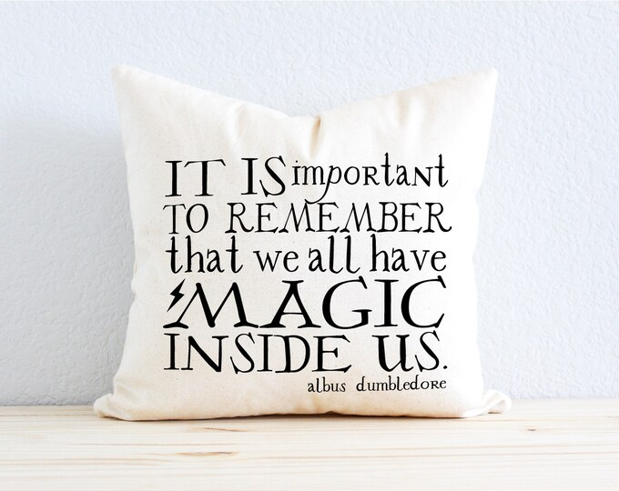 """Harry Potter JK Rowling Wizard Albus Dumbledore """"It Is Important To Remember That We All Have Magic Inside Us"""" Quote Pillow"""