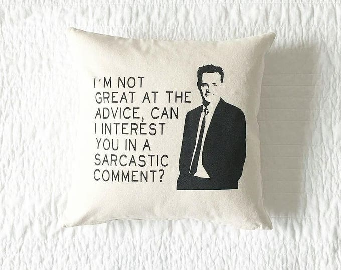 "Friends TV Show Chandler Bing ""Sarcastic Comment"" Quote Pillow"