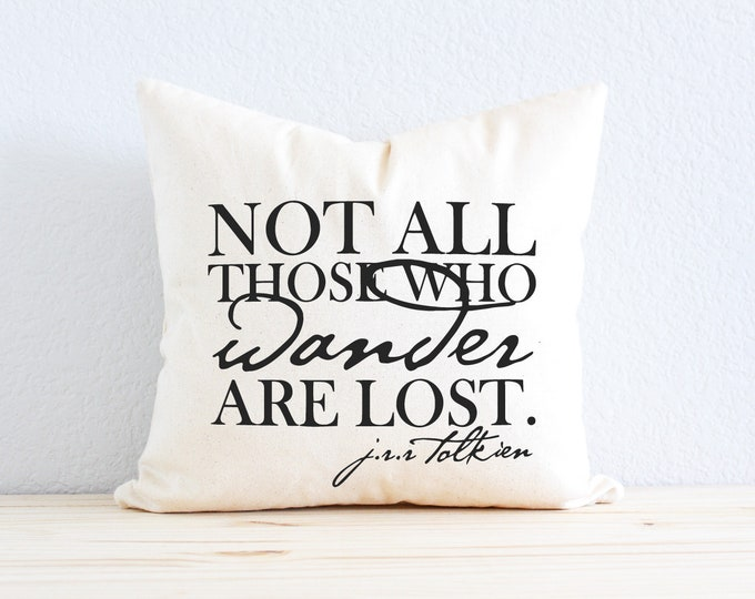 """Lord of the Rings JRR Tolkien """"Not All Those Who Wander Are Lost"""" Pillow"""
