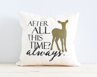"Harry Potter Pillow - ""After All This Time? Always."" Dumbledore and Snape Quote"