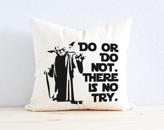 """Star Wars Pillow - """"Do or Do Not. There Is No Try."""" Yoda Quote"""