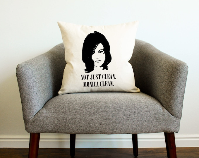 Friends: Monica Geller Quote Pillow, Monica Geller, Best Friend Gift, Cushion Cover, Cleaning Quote, Gift for Mother, Unique Gift for Her