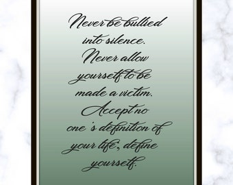 Accept yourself etsy never be bullied into silence never allow yourself to be made a victim accept no ones definition of your life define yourself print stopboris Images