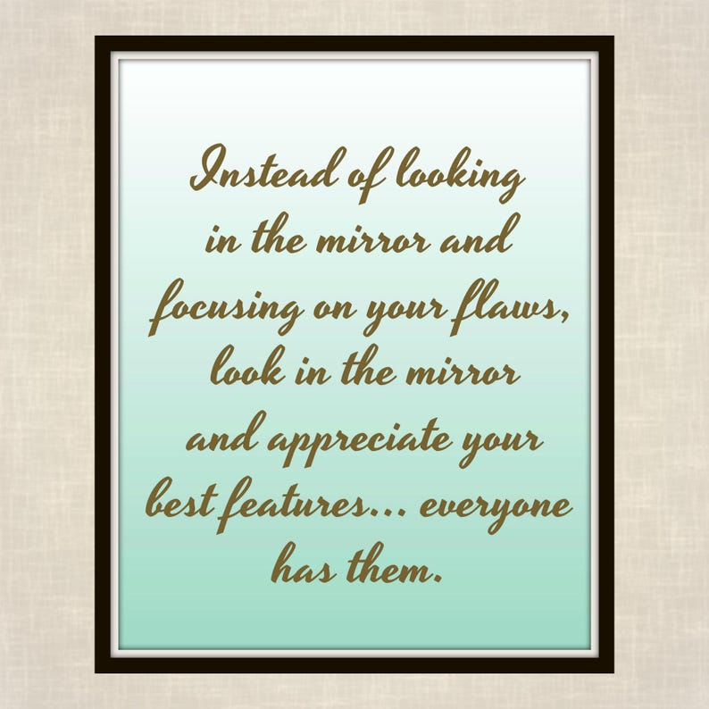 Instead Of Looking In The Mirror And Focusing On Your Flaws Etsy