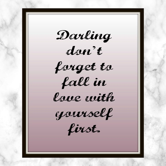 Darling Dont Forget To Fall In Love With Yourself First Etsy