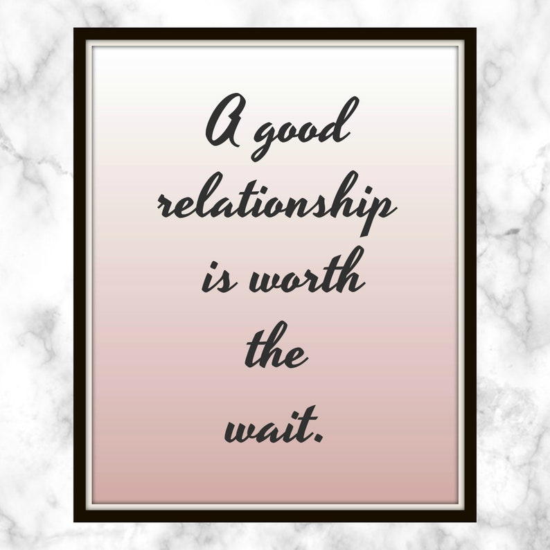 A Good Relationship Is Worth The Wait Quote Printable Etsy