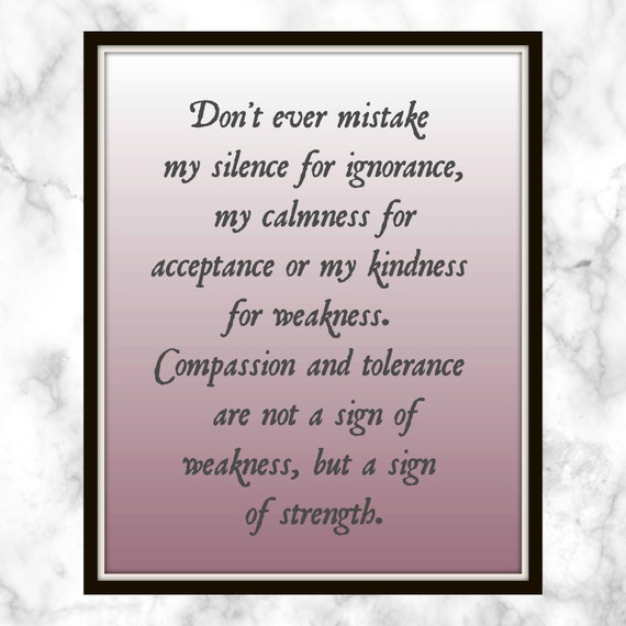 Dont Ever Mistake My Silence For Ignorance My Calmness Etsy