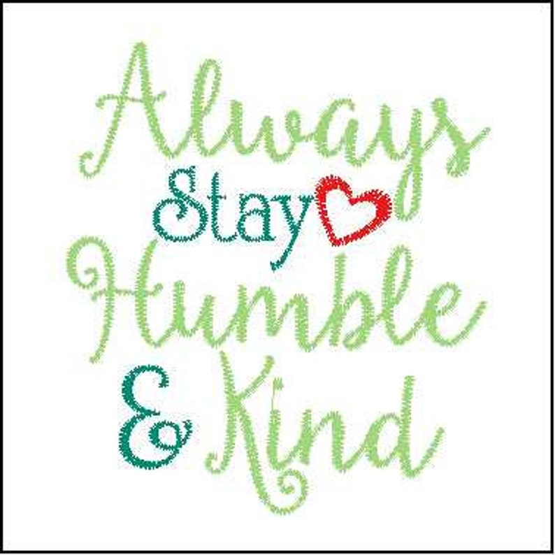 Always Stay Humble And Kind Embroidery Quote Humble Embroidery Etsy