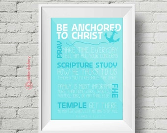 "Set of 3 ""Be Anchored To Christ"" Printable up to 11x14 LDS FHE Scripture Study Pray Temple Family Typography Instant Download"