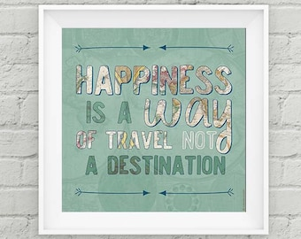 "Quote Print ""Happiness Is A Way Of Travel Not A Destination"" Printable 12x12 Travel Typography"