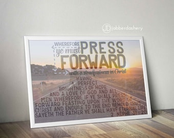 Press Forward Saints Steadfastness In Christ Printable 2016 LDS Mutual Theme Typography Instant Download Young Women 2 Nephi 31:20