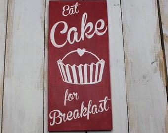 Cake Sign- Dessert Sign- Bakery Sign- Eat Cake Sign- Gift for Her- Gift for Wife- Kitchen Sign- Kitchen Decor- Home Decor- Christmas Gift