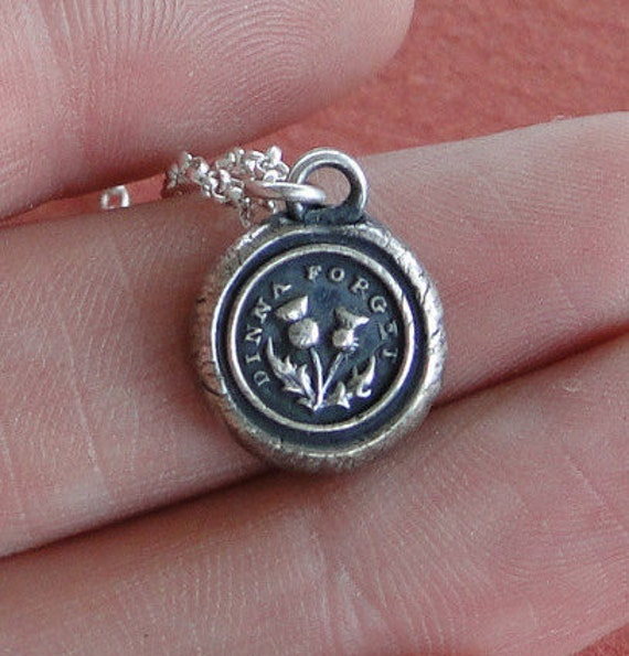 Dinna Forget, wax seal pendant, thistle, do not forget, Scottish emblem