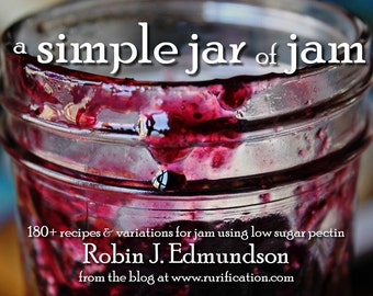 Ebook Jam Cookbook,  A Simple Jar of Jam:  180+ recipes & variations for jam using low sugar pectin