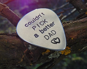 Father's Day Gift, couldn't PICK a better DAD, Father, Guitar Pick, Personalized guitar pick, Men Gift, Anniversary gifts for men