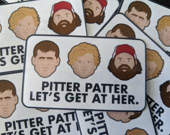 Letterkenny Pitter Patter Sticker